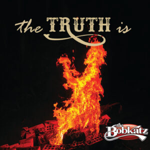 The-Bobkatz-The-Truth-Is-Album-Cover